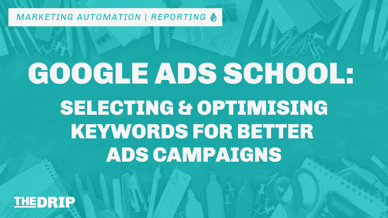 Google Ads School: Selecting and Optimising Keywords for Better Campaigns