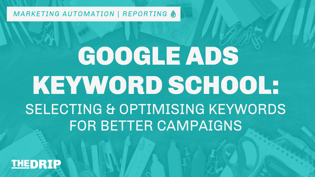 Google Ads Keyword School: Selecting and Optimising Keywords for Better Campaigns
