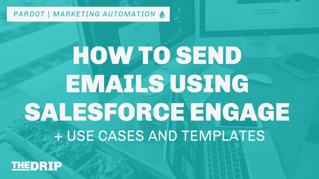 How to Send Emails Using Salesforce Engage – Plus Templates