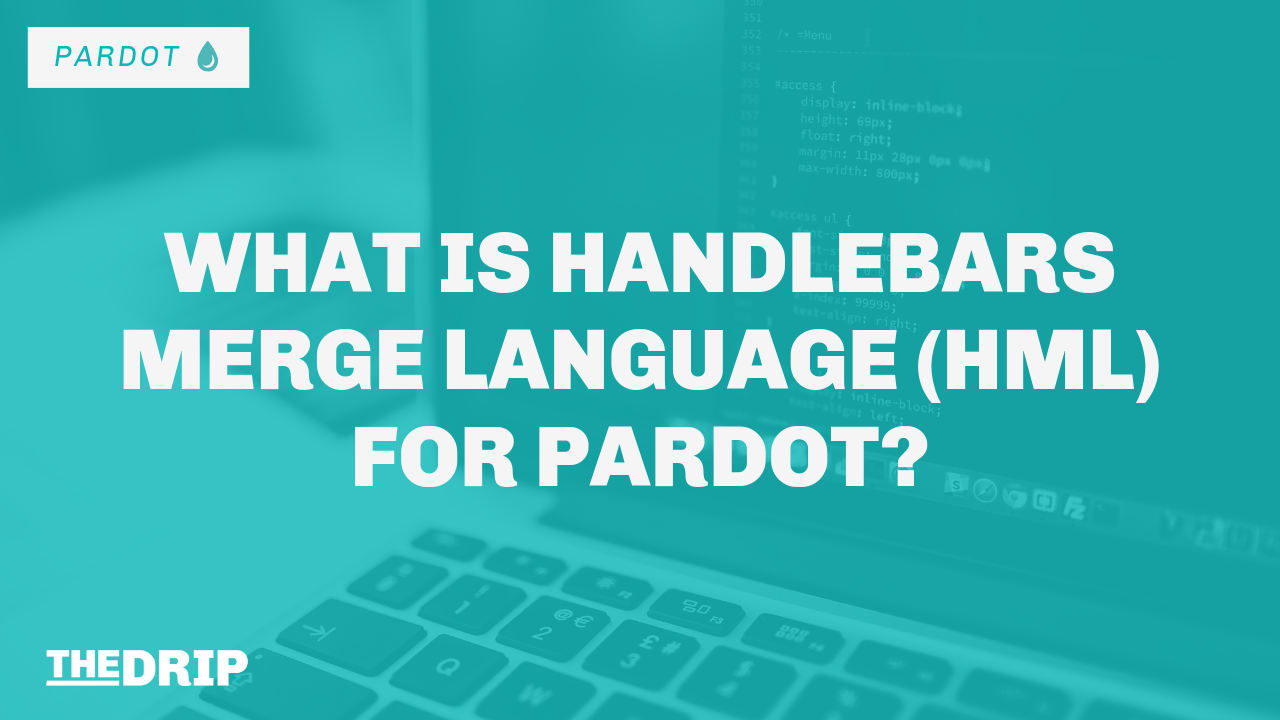 What is Handlebars Merge Language (HML) for Pardot?