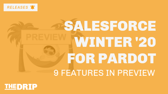 Salesforce Winter '20: Pardot New Feature Preview