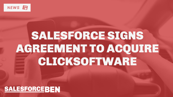 Salesforce Signs Agreement to Acquire ClickSoftware