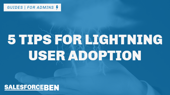 5 Tips for Salesforce Lightning User Adoption