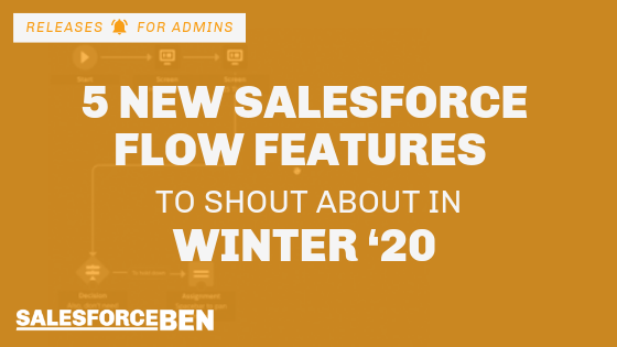 5 New Salesforce Flow Features to Shout About in Winter '20