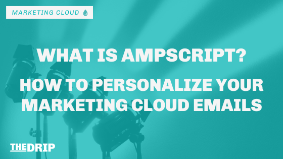 What is AMPScript? How to Personalize Your Marketing Cloud Emails