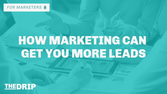 How Marketing Can Get You More Leads