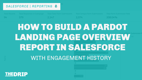 How to Build a Pardot Landing Page Overview Report in Salesforce