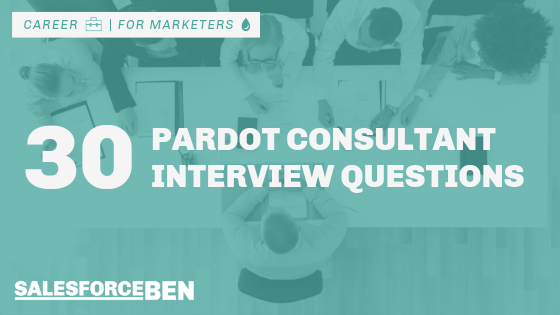30 Pardot Consultant Interview Questions & Answers