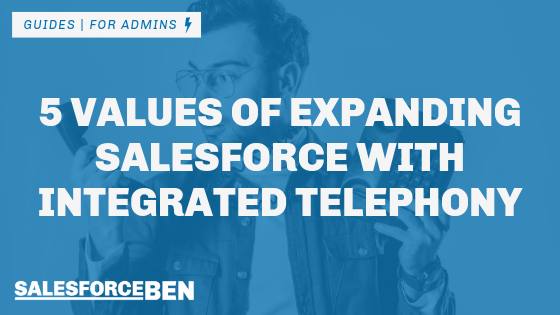 5 Amazing Features with Salesforce Telephony Integration