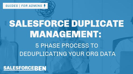 Salesforce Duplicate Management: 5 Phase Process to Deduplicating Your Salesforce Org Data