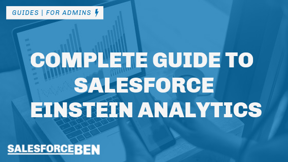 Complete Guide to Salesforce Einstein Analytics