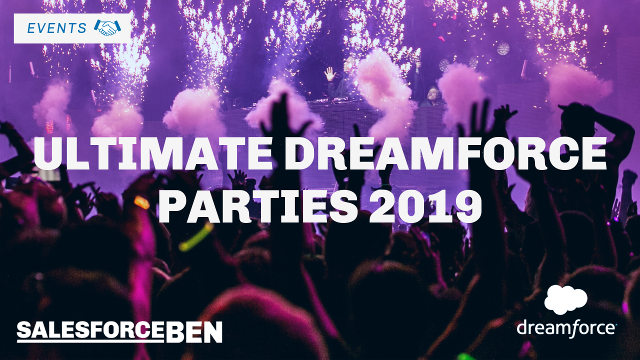 Ultimate Dreamforce Parties 2019 (45+ Parties!)