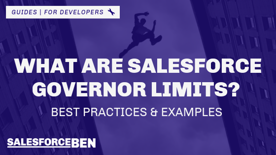 What are Salesforce Governor Limits? Best Practices & Examples