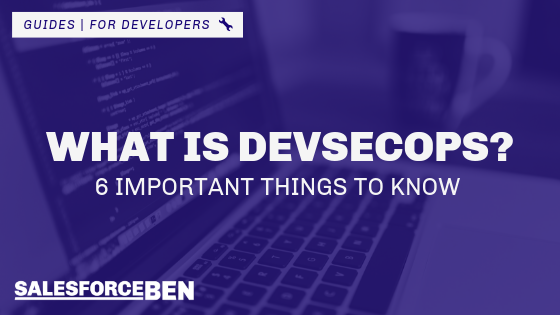 What Is DevSecOps? 6 Important Things to Know