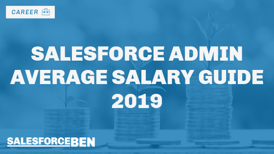 Salesforce Admin Average Salary Guide 2019