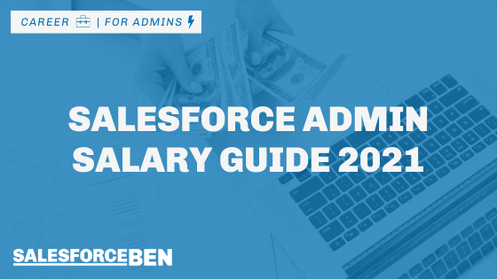 Salesforce Admin Salary Guide 2021
