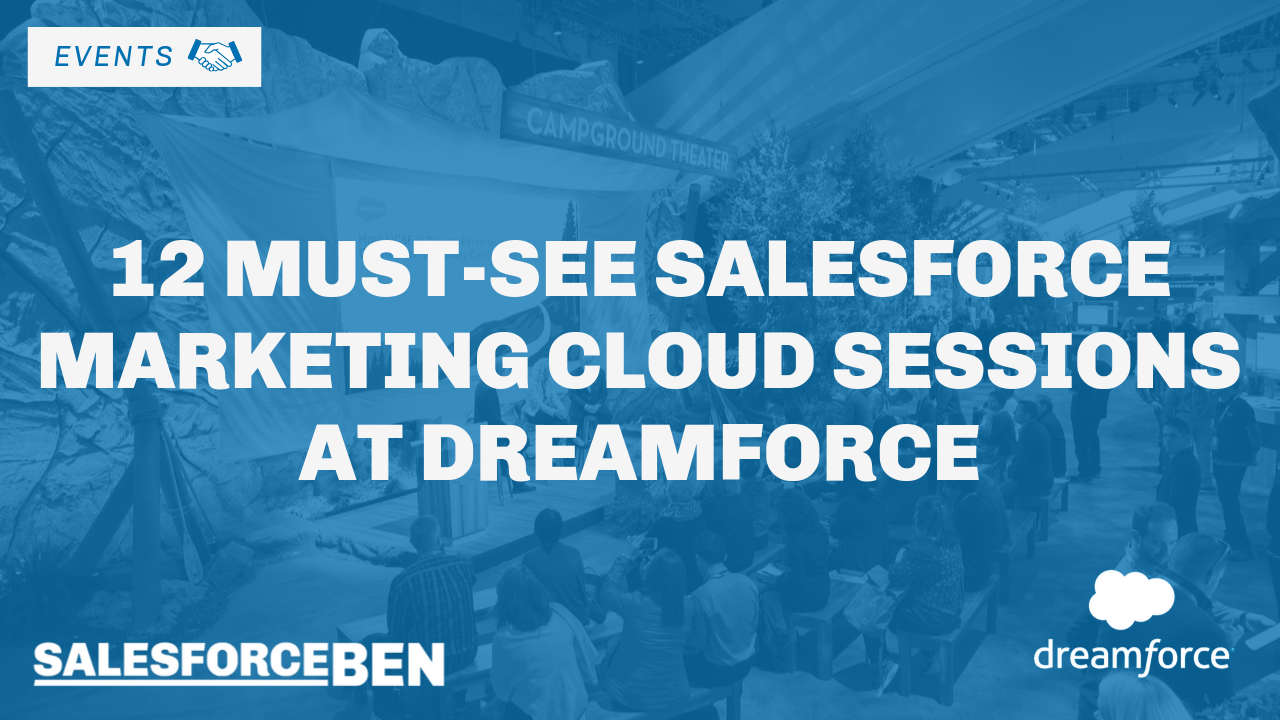 12 Must-see Salesforce Marketing Cloud Sessions at Dreamforce