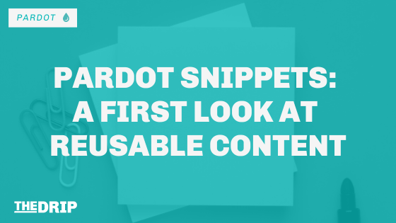 Introducing Pardot Snippets: A First Look at Reusable Content