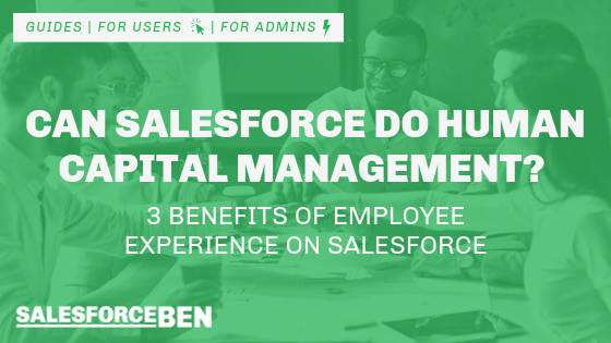 Can Salesforce Do Human Capital Management? 3 Benefits of Employee Experience on Salesforce
