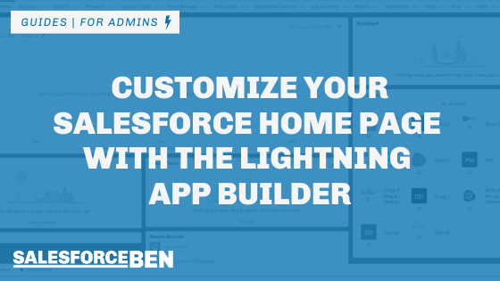 Customize Your Salesforce Home Page with the Lightning App Builder