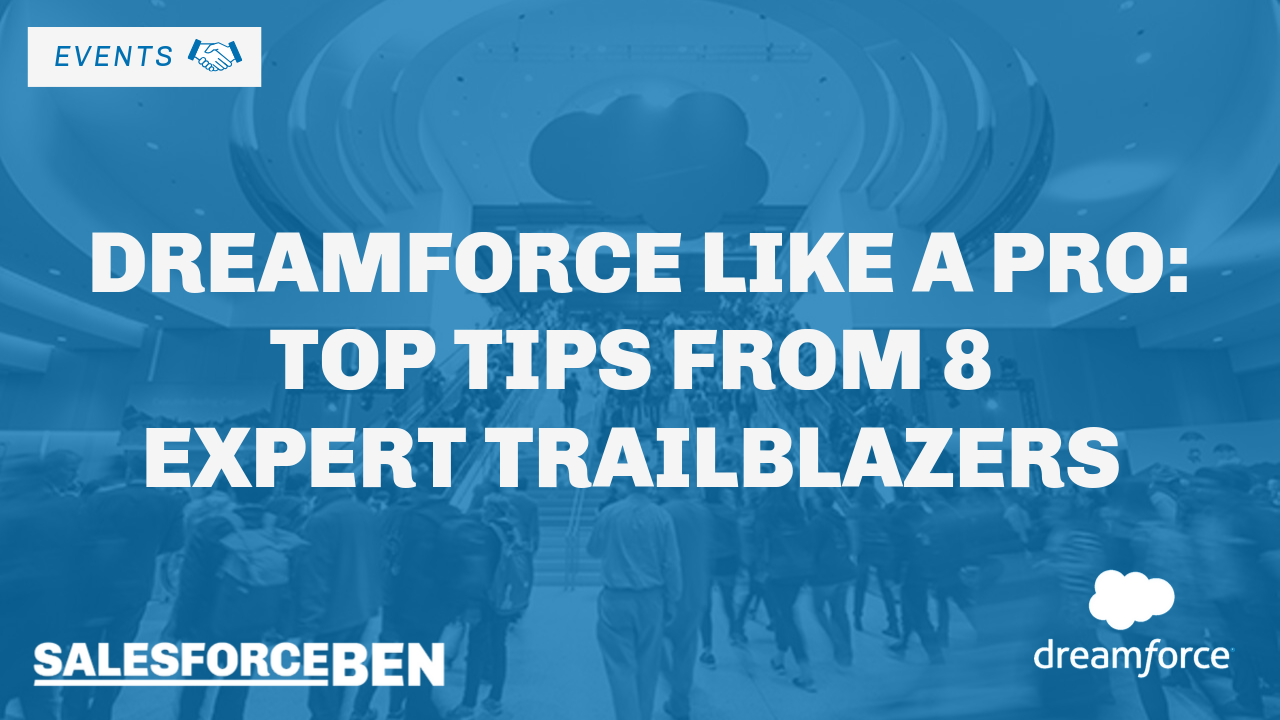 Dreamforce like a Pro: Top Tips from 8 Expert Trailblazers