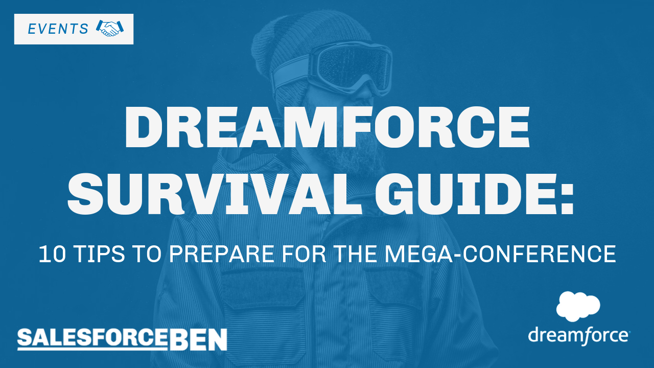 Dreamforce Survival Guide: 10 Tips to Prepare for Salesforce's Mega-Conference