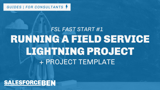Running a Field Service Lightning Project (+ Project Template)