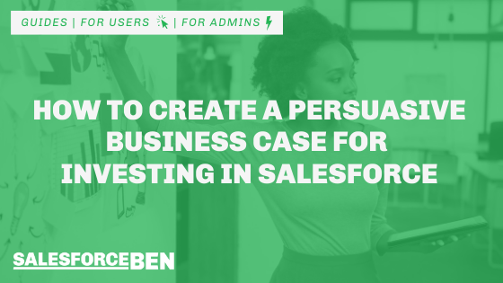 How to Create a Persuasive Business Case for Investing in Salesforce