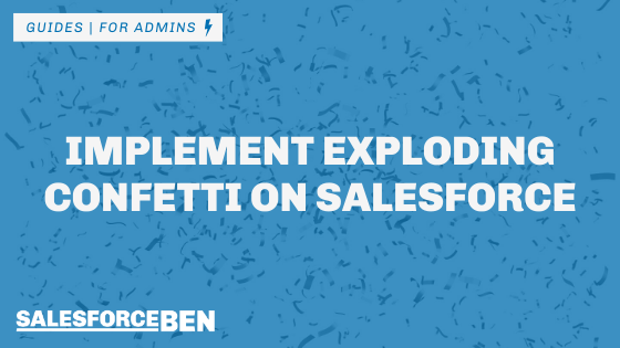 Implement Exploding Confetti on Salesforce