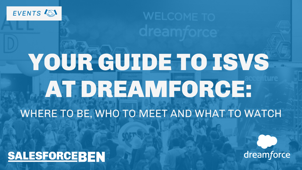 Your Guide to ISVs at Dreamforce: Where to Be, Who to Meet and What to Watch