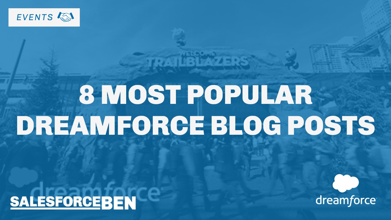 8 Most Popular Dreamforce Blog Posts
