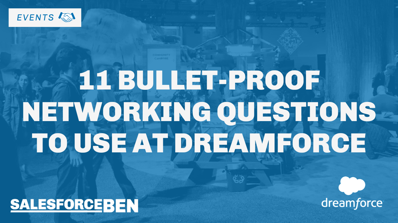 11 Bullet-proof Networking Questions to use at Dreamforce