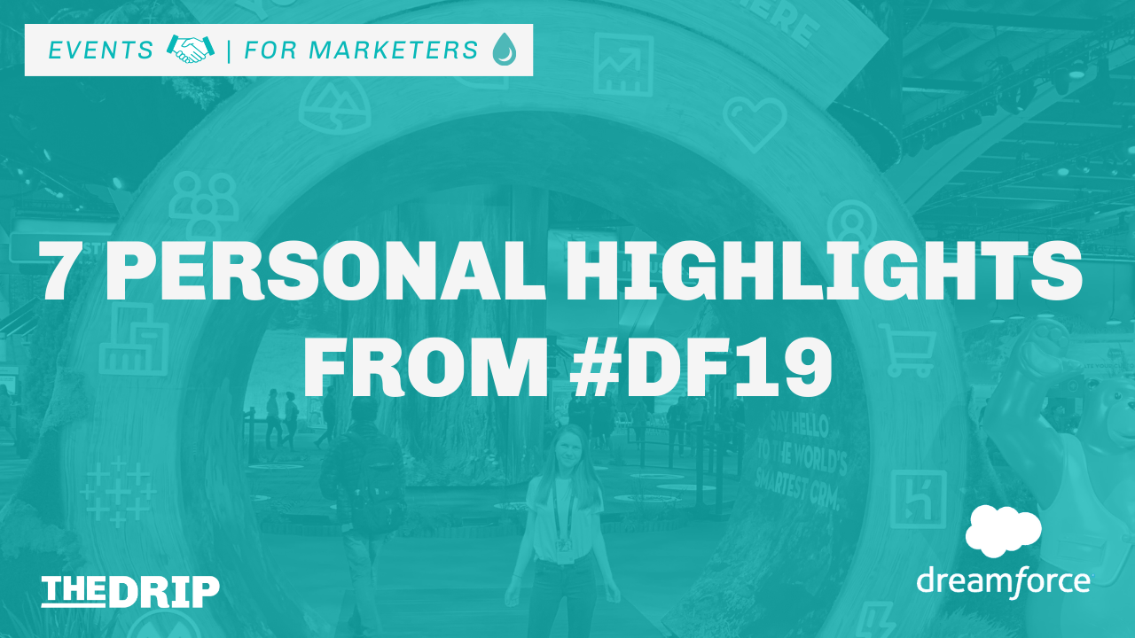 My 7 Personal Highlights from Dreamforce #DF19