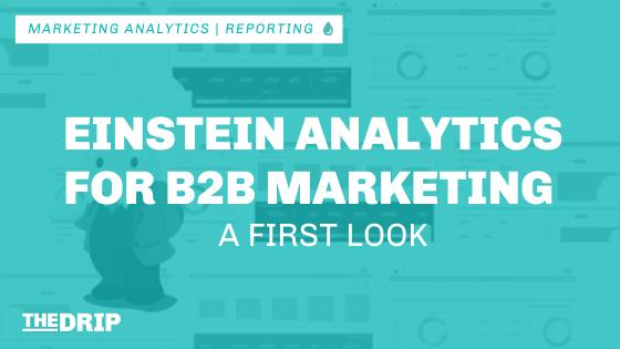 New Einstein Analytics for B2B Marketing – a First Look