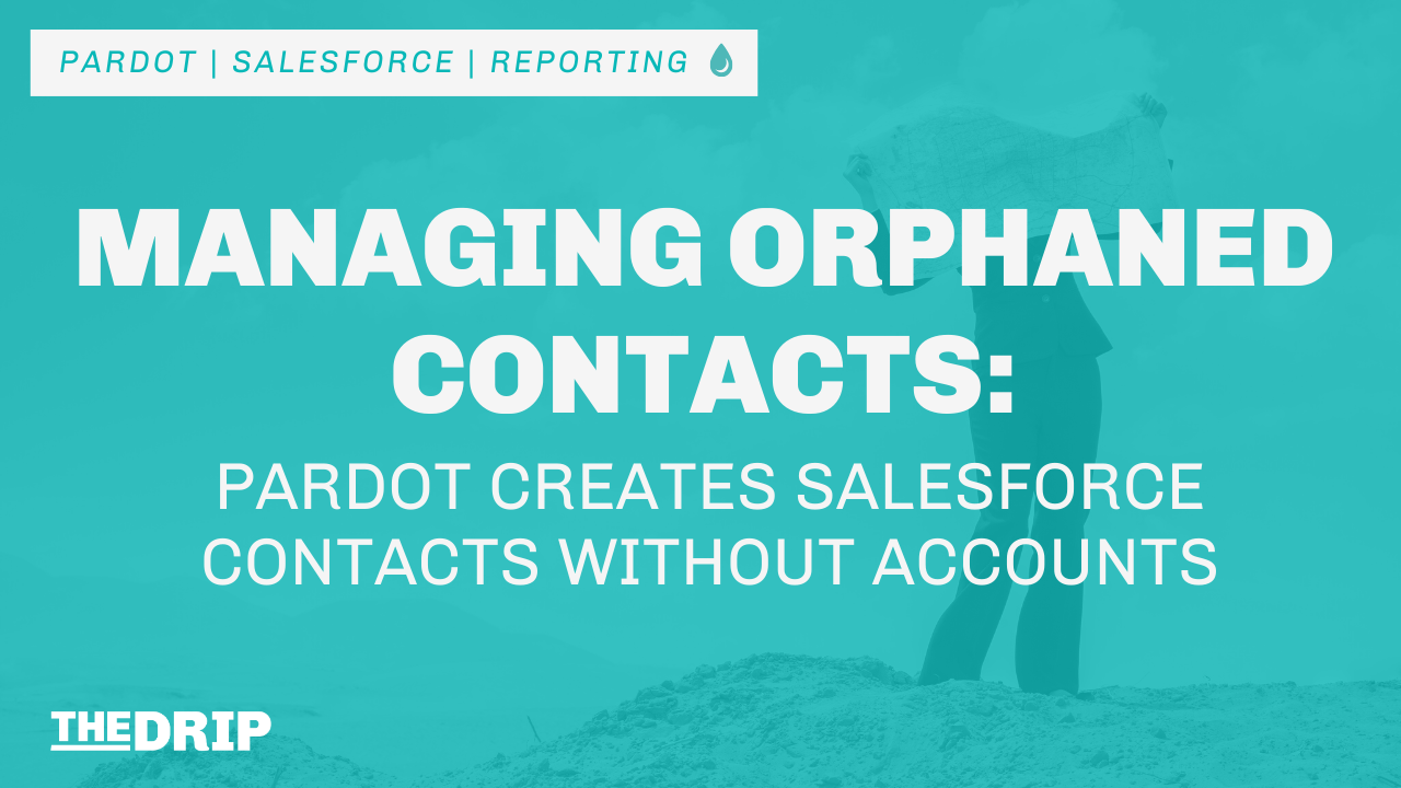 Managing Orphaned Contacts: Pardot Creates Salesforce Contacts Without Accounts