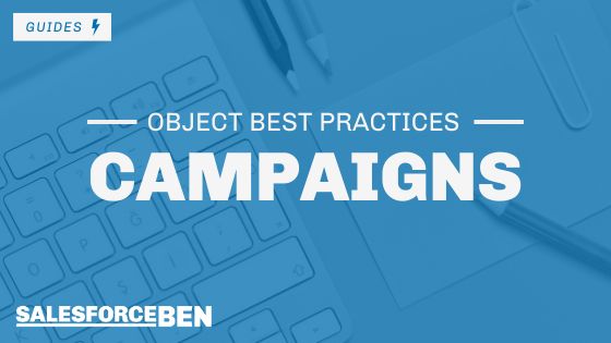 Best Practices for the Campaign Object