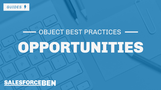 Best Practices for the Opportunity Object