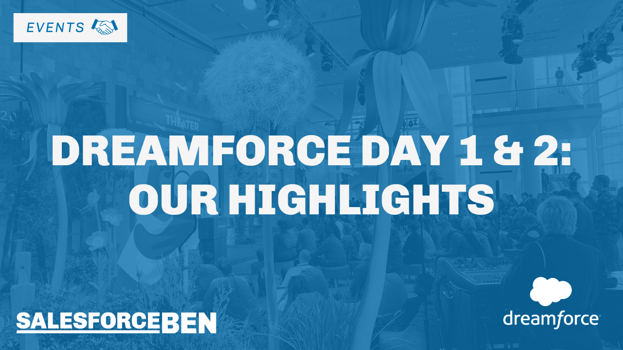 Dreamforce Day 1 & 2: Our Highlights