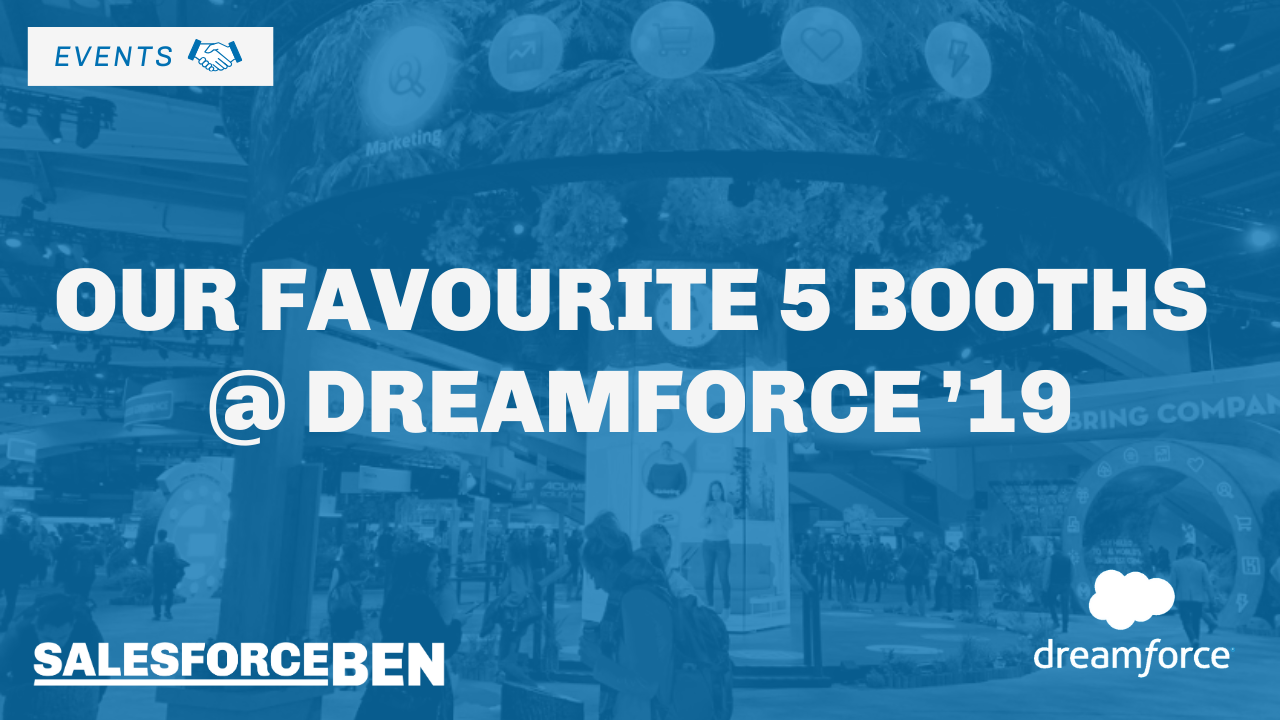 Our Favourite 5 Booths @ Dreamforce '19