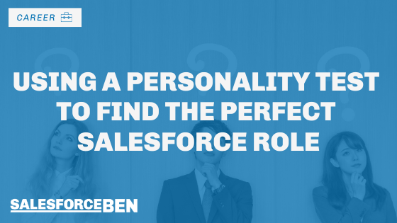 Using a Personality Test to Find the Perfect Salesforce Role