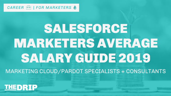 Salesforce Marketers Average Salary Guide 2019 – Marketing Cloud/Pardot Specialists + Consultants