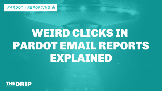 Weird Clicks in Pardot Email Reports Explained