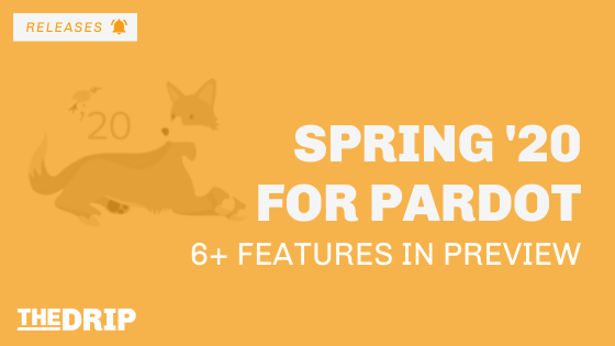 Salesforce Spring '20: Pardot New Feature Preview