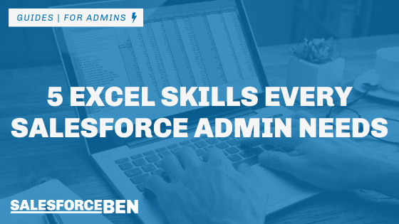 5+ Excel Skills Every Salesforce Admin Needs