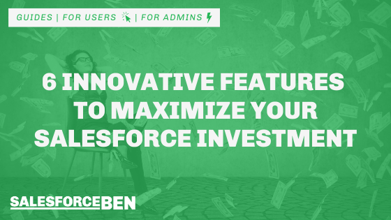 6 Innovative Features & Products to Maximize Your Salesforce Investment