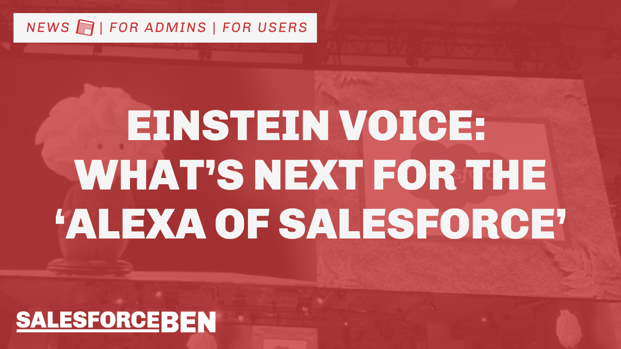 Einstein Voice: What's Next for the 'Alexa of Salesforce'