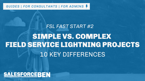 Simple vs. Complex Field Service Lightning Projects: 10 Key Differences