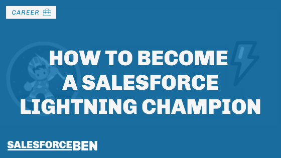 How to Become a Salesforce Lightning Champion