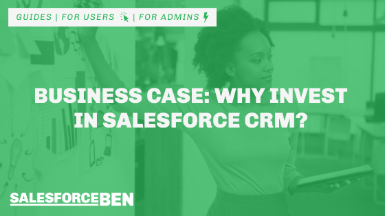 Business Case: Why Invest in Salesforce CRM?