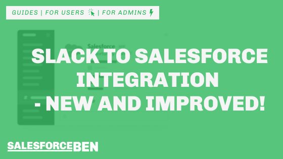 Slack to Salesforce Integration – New and Improved